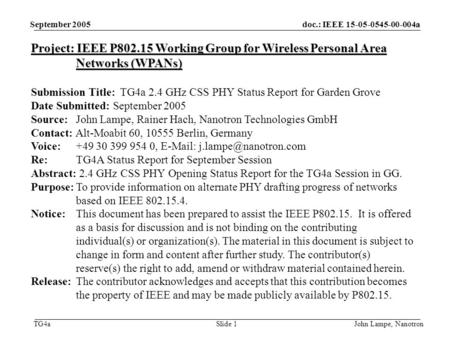 Doc.: IEEE 15-05-0545-00-004a TG4a September 2005 John Lampe, NanotronSlide 1 Project: IEEE P802.15 Working Group for Wireless Personal Area Networks (WPANs)