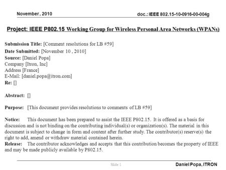Doc.: IEEE 802.15-10-0916-00-004g November, 2010 Daniel Popa, ITRON Slide 1 Project: IEEE P802.15 Working Group for Wireless Personal Area Networks (WPANs)