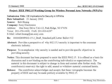 Submission doc.: IEEE 802.15-02/044r0 21 January 2002 Bob Huang, Sony ElectronicsSlide 1 Project: IEEE P802.15 Working Group for Wireless Personal Area.