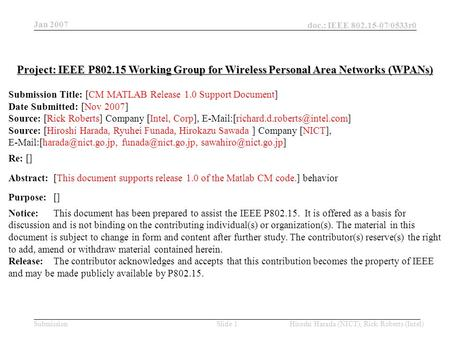 Jan 2007 doc.: IEEE 802.15-07/0533r0 Hiroshi Harada (NICT), Rick Roberts (Intel)Slide 1Submission Project: IEEE P802.15 Working Group for Wireless Personal.