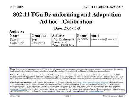Doc.: IEEE 802.11-06/1651r1 Submission Nov 2006 Tomoya Yamaura (Sony)Slide 1 802.11 TGn Beamforming and Adaptation Ad hoc - Calibration- Notice: This document.
