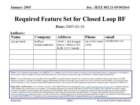 Doc.: IEEE 802.11-05/0020r0 Submission January 2005 Aryan Saed, IceFyre SemiconductorSlide 1 Required Feature Set for Closed Loop BF Notice: This document.