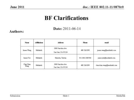 Doc.: IEEE 802.11-11/0870r0 Submission June 2011 MediaTek BF Clarifications Date: 2011-06-14 Authors: Slide 1.