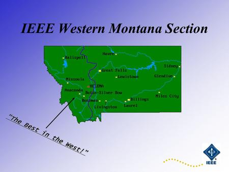 "IEEE Western Montana Section ""The Best in the West!"""
