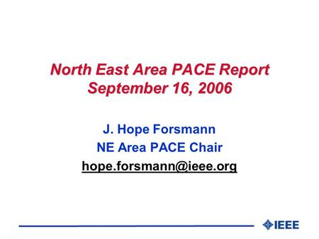 North East Area PACE Report September 16, 2006 J. Hope Forsmann NE Area PACE Chair