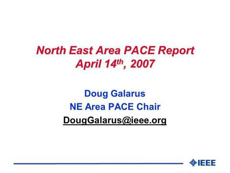 North East Area PACE Report April 14 th, 2007 Doug Galarus NE Area PACE Chair