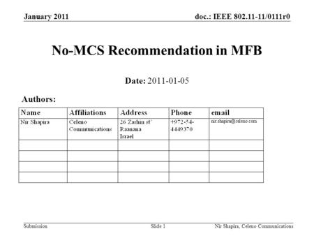 Doc.: IEEE 802.11-11/0111r0 Submission January 2011 Nir Shapira, Celeno Communications No-MCS Recommendation in MFB Date: 2011-01-05 Authors: Slide 1.