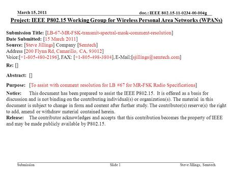 Doc.: IEEE 802.15-11-0234-00-004g Submission March 15, 2011 Steve Jillings, SemtechSlide 1 Project: IEEE P802.15 Working Group for Wireless Personal Area.