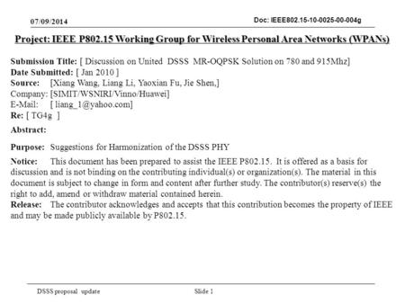 DSSS proposal update Doc: IEEE802.15-10-0025-00-004g 07/09/2014 Slide 1 Project: IEEE P802.15 Working Group for Wireless Personal Area Networks (WPANs)