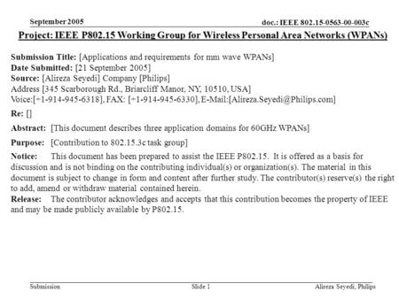 Doc.: IEEE 802.15-0563-00-003c Submission September 2005 Alireza Seyedi, PhilipsSlide 1 Project: IEEE P802.15 Working Group for Wireless Personal Area.