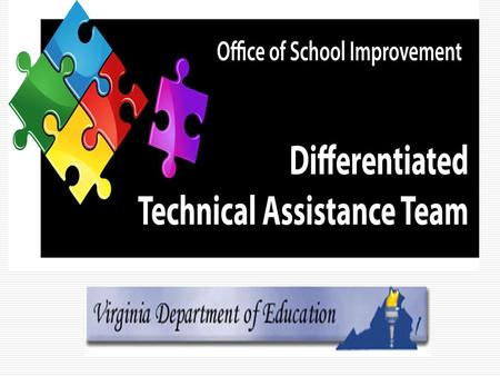 2 Differentiated Technical Assistance Team (DTAT) Video Series Taking Steps to Increase Instructional Rigor Part II of II Anne S. O'Toole.