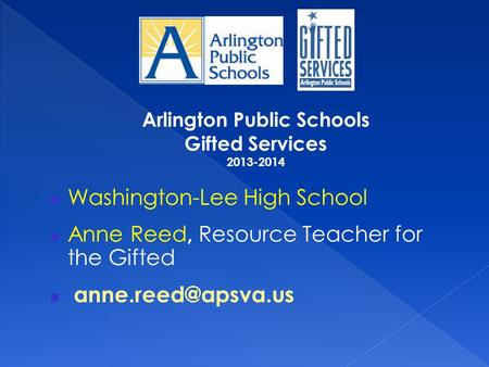 Washington-Lee High School Anne Reed, Resource Teacher for the Gifted