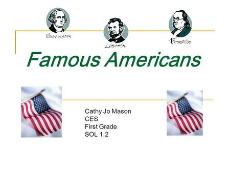 Famous Americans Cathy Jo Mason CES First Grade SOL 1.2.