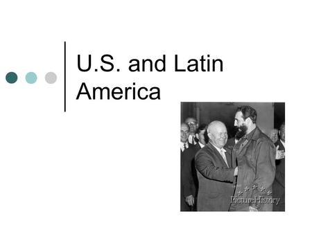 U.S. and Latin America. U.S. after WWII The United States emerged from World War II the preeminent military and economic power in the world. While much.