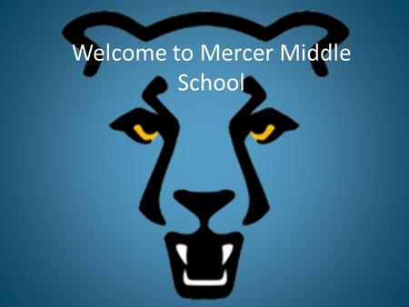 Welcome to Mercer Middle School. Welcome Introductions – Administrative Staff – Subject Area Lead Teacher – Michelle Kreft and Lisa Maylott – Intellectual.
