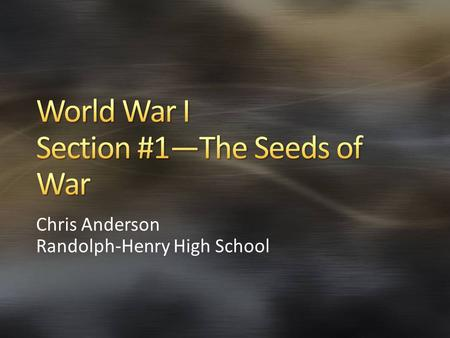 Chris Anderson Randolph-Henry High School. The Congress of Vienna had created a relative peace in Europe that lasted almost 100 years Many in Europe believed.
