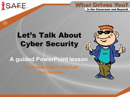 Let's Talk About Cyber Security A guided PowerPoint lesson For Presentation at Mayfield Intermediate.