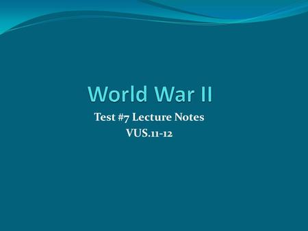 Test #7 Lecture Notes VUS.11-12. Axis Powers 1.) Italy Mussolini and the Fascist Party 2.) Germany Hitler and the Nazi Party 3.) Japan Emperor Tojo and.