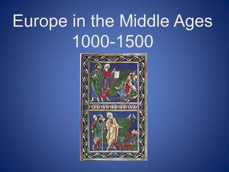 Europe in the Middle Ages 1000-1500. STANDARD WHI.12a The student will demonstrate knowledge of social, economic, and political changes and cultural achievements.