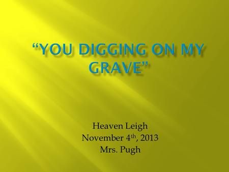 Heaven Leigh November 4 th, 2013 Mrs. Pugh.  Born in Stinsford, United Kingdom on June 2, 1840  Died in Dorchester, Dorset, United Kingdom on January.