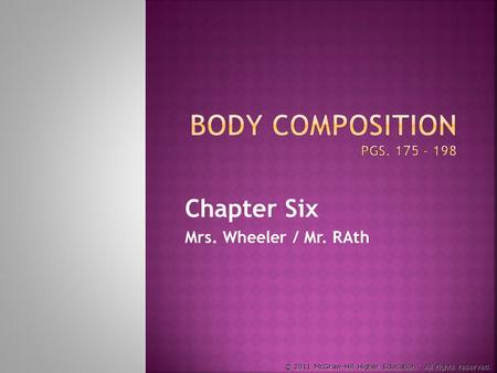 Chapter Six Mrs. Wheeler / Mr. RAth