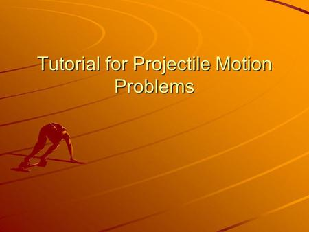 Tutorial for Projectile Motion Problems. Components of Velocity If an object is launched at an angle, its velocity is not perfectly horizontal (x direction),