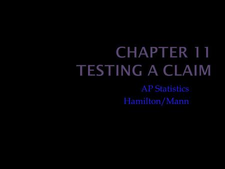 Chapter 11 Testing a Claim