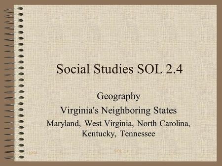 Social Studies SOL 2.4 Geography Virginia's Neighboring States