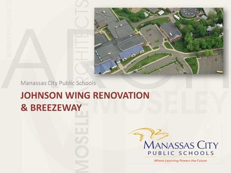 JOHNSON WING RENOVATION & BREEZEWAY Manassas City Public Schools.
