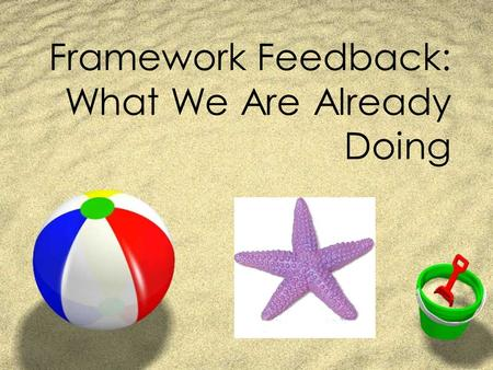 Framework Feedback: What We Are Already Doing. Theme 1: CURRICULUM FRAMEWORK FOR 21ST CENTURY 1. Common Pacing Guides with embedded 21 st Century skills.