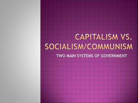 a few ism s as in liberalism utilitarianism socialism communism  two main systems of government  adam smith adam smith  wrote the wealth of