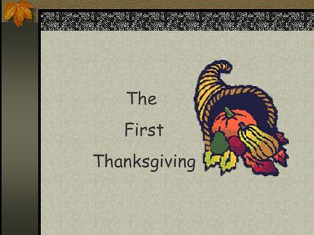 The First Thanksgiving. A long time ago before Christopher Columbus, people lived in the land we now call America. They are the real first Americans.