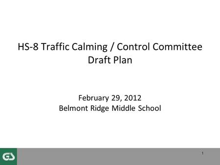 HS-8 Traffic Calming / Control Committee Draft Plan February 29, 2012 Belmont Ridge Middle School 1.