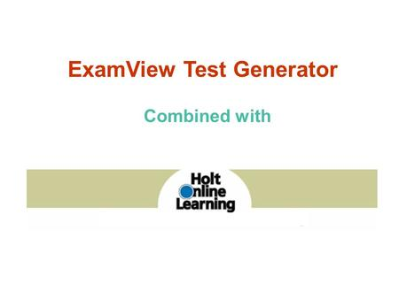 ExamView Test Generator Combined with. ExamView Test Generator How do I post tests online?