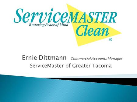 Restoring Peace of Mind ServiceMaster of Greater Tacoma.