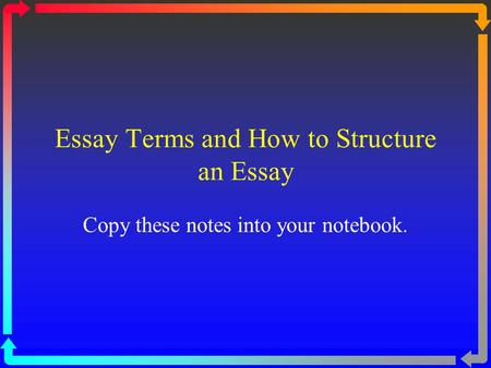 Essay Terms and How to Structure an Essay