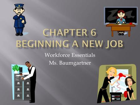 Chapter 6 Beginning a New job