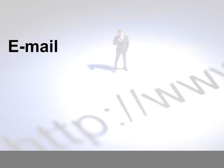 E-mail. Today you will: Learn about how an e-mail is processed once it has been sent Learn some advantages and disadvantages of using e-mail Learn how.