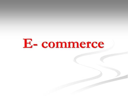 E- commerce. 2www.ahmedtiger.weebly.comO.B. Second Advantages and Disadvantages First E- C Introduction Third SWOT Analysis: Evaluating Business Unit.