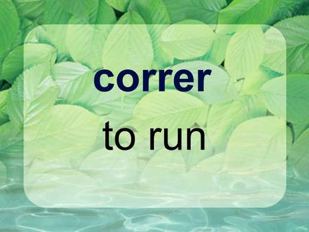 Correr to run. Preterite verbs that end in -er have different endings than they do in the present tense. Take special note of the differences in the 'yo'