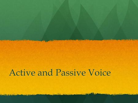 Active and Passive Voice. Part of Speech Noun Noun Pronoun Pronoun Verb Verb Helping Verb Helping Verb Adjective Adjective Preposition Conjunction.