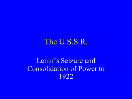 bolshevik consolidation of power 19 17 1924 Lenin's role in the bolshevik consolidation of power 1530 words, 7 pages i) lenin's role in the bolshevik consolidation of power the coalition government, that had been in place since the february revolution of 1917, had to face more and more problems.