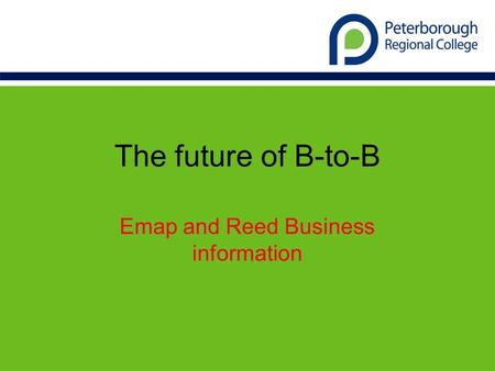 The future of B-to-B Emap and Reed Business information.