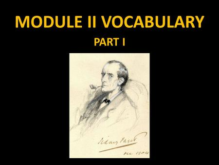 "MODULE II VOCABULARY PART I. MODULE II The name of this module is ""Reasoning and Proof"". In this module, we will begin a deeper understanding of proofs."