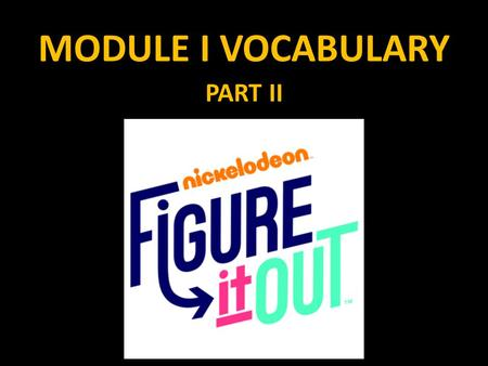 MODULE I VOCABULARY PART II. FIGURE IT OUT! The first new term we will discuss is distance. Distance a measurement of the length of how far something.