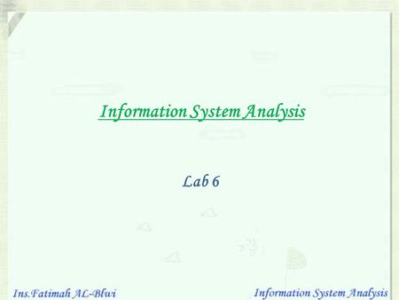 Information System Analysis Lab 6. In this lab we will learn :  Discuss level 0 diagram for Easy Travel Agency specifications.