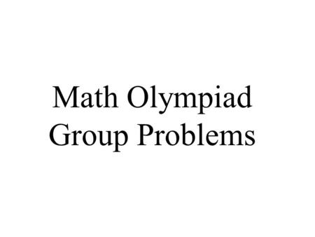 Math Olympiad Group Problems
