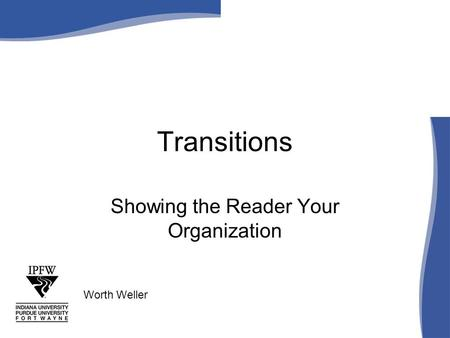 Transitions Showing the Reader Your Organization Worth Weller.