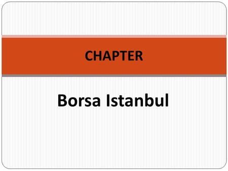 Borsa Istanbul CHAPTER. What are we going to learn in this chapter?