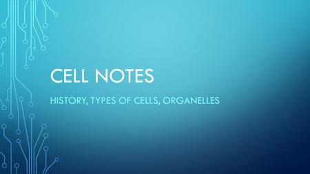 CELL NOTES HISTORY, TYPES OF CELLS, ORGANELLES. CELL SIZES CAN VARY Most cells are small, about 40 human cells would fit on the dot of this letter i.